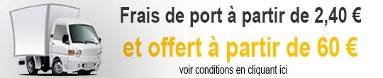 Frais de port offert à partir de 60 €, voir conditions
